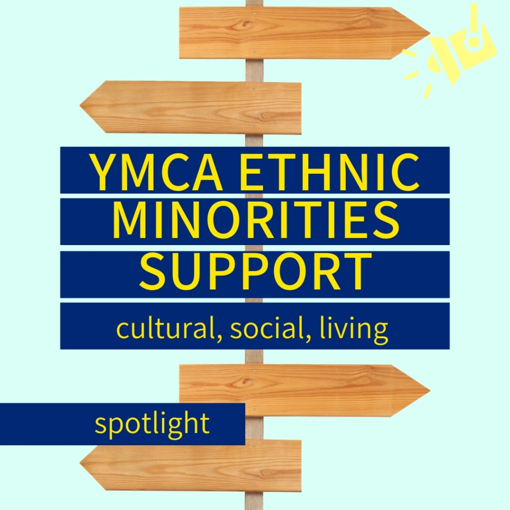 TEXT: YMCA Ethnic Minorities Support, cultural, social, living. IMAGE: Signpost.