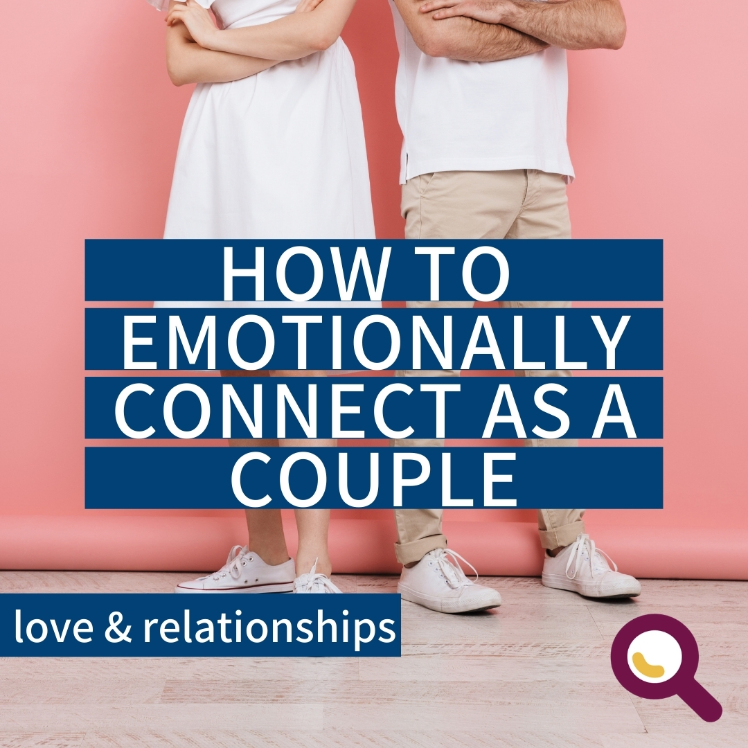 Read more about the article How to Emotionally Connect as a Couple