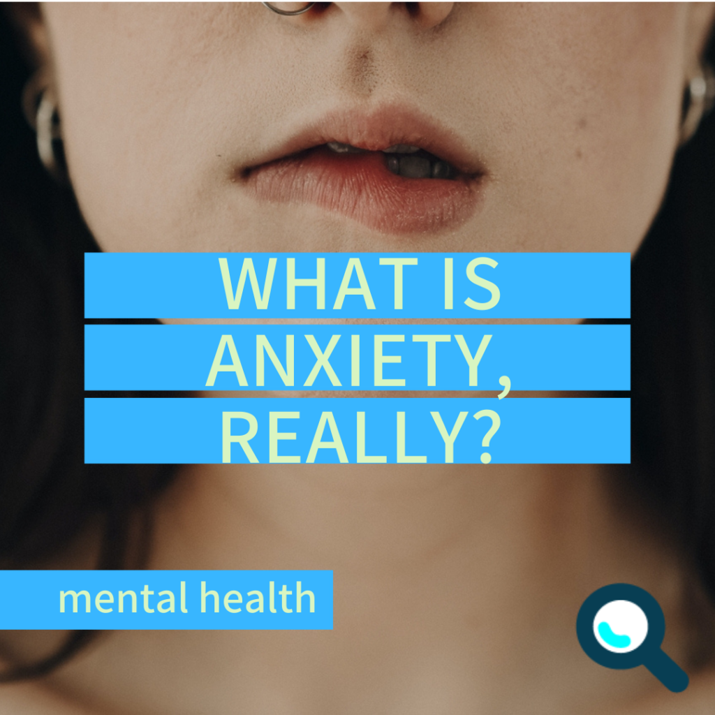 What is anxiety, really?