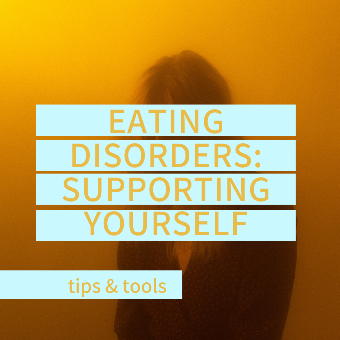 Read more about the article Eating Disorders – Supporting Yourself
